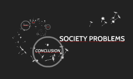SOCIETY NOT THAT SOLVED PROBLEMS