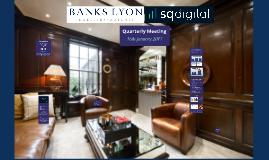 Banks Lyon and SQ Digital: January 2017