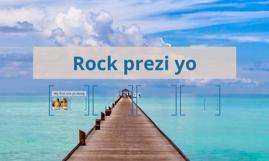 Rock prezi yo