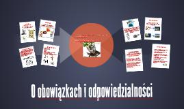 Copy of O obowiązkach i odpowiedzialności