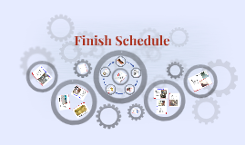 Finish Schedule