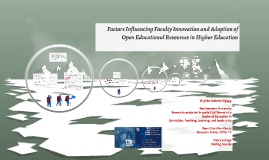 Factors Influencing Faculty Innovation and Adoption of Open
