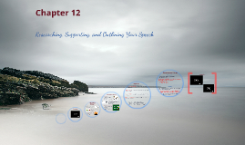 Chapter 12: Researching, Supporting and Outlining Your Speech