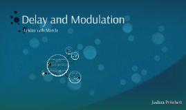Delay and Modulation Functions