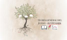 Copy of TEORÍA GENERAL DEL JUEGO - BUYTENDIJK