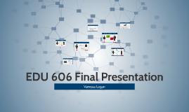 EDU 606 Final Presentation