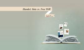 Hamlet: Fate vs. Free Will
