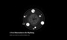 A New Dimension to the Big Bang