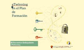 Copy of etwinning en el Plan de Formación