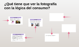 ¿Qué tiene que ver la fotografía con la lógica del consumo?