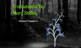 Frankenstein By: Mary Shelley: Volume II Chapter II
