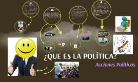 ¿QUE ES LA POLÍTICA?