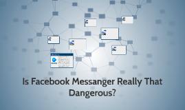 The Danger of Facebook Messanger