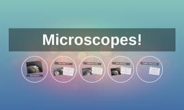 Microscopes!