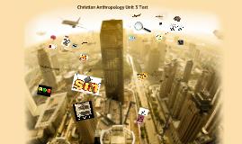 Christian Anthropology Unit 3 Test