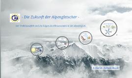 Copy of Der Klimawandel und seine Auswirkungen auf die Alpengletscher