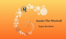 Annie: The Musical!