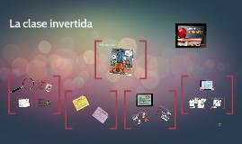 Copy of La clase invertida - The flipped classroom