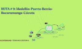 RUTA # 9: Medellín-Puerto Berrio