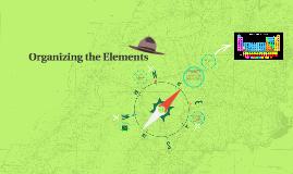 Orginizing the Elements
