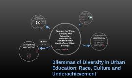 Dilemmas of Diversity in Urban Education Ch. 1