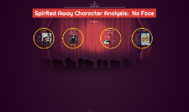 Spirited Away Character Analysis of No Face