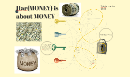Har(MONEY) is about MONEY
