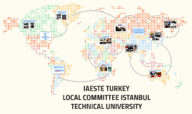 IAESTE LOCAL COMMITTEE ISTANBUL TECHNICAL UNIVERSITY, TURKEY