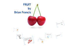 Copy of Fruit by Brian Francis