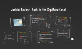 Judicial Review:  Back to the (Dys)funcional