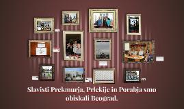 Slavisti Prekmurja, Prlekije in Porabja obiščejo Beograd.
