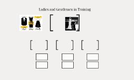 Ladies and Gentlemen in Training
