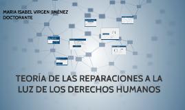 TEORÍA DE LAS REPARACIONES A LA LUZ DE LOS DERECHOS HUMANOS