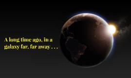 A long time ago, in a galaxy far, far away . . .