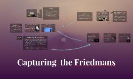 Copy of Capturing the Friedmans MDST