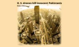 U. S. drones kill innocent Pakistanis
