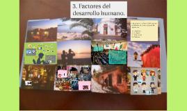 3. Factores del desarrollo humano