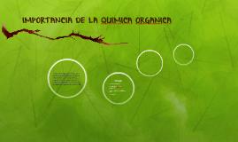IMPORTANCIA DE LA QUIMICA ORGANICA