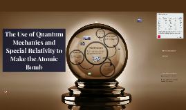 the use Quantum Mechanics and special releativity to make th