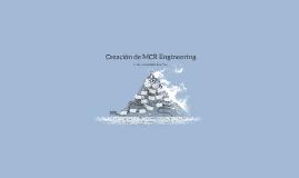 Creación de MCR Engineering