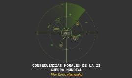 CONSECUENCIAS MORALES DE LA II GUERRA MUNDIAL