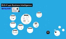 BUS-K 440 Business Intelligence