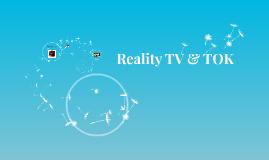 Reality TV & TOK