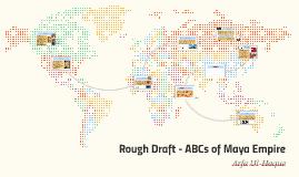 Copy of Rough Draft - ABCs of Maya Empire