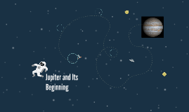 Jupiter and Its Beginning