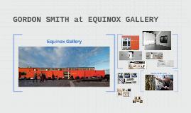 GORDON SMITH at EQUINOX GALLERY
