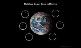 Modelos y Riesgos de control Interno