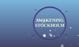 AWAKENING STOCKHOLM