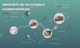 Seminário de tecnologia e sustentabilidade