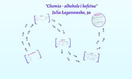 Chemia - alkohole i kofeina